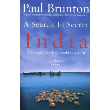 A Search in Secret India av Paul Brunton