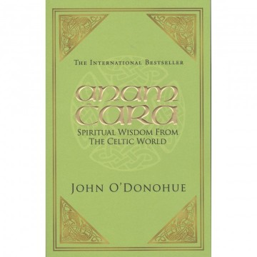 Anam Cara - Spiritual Wisdom from the Celtic World  av John O'Donohue
