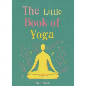 The Little Book of Yoga av Lucy Lucas