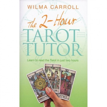 The 2-hour Tarot Tutor av Wilma Carroll